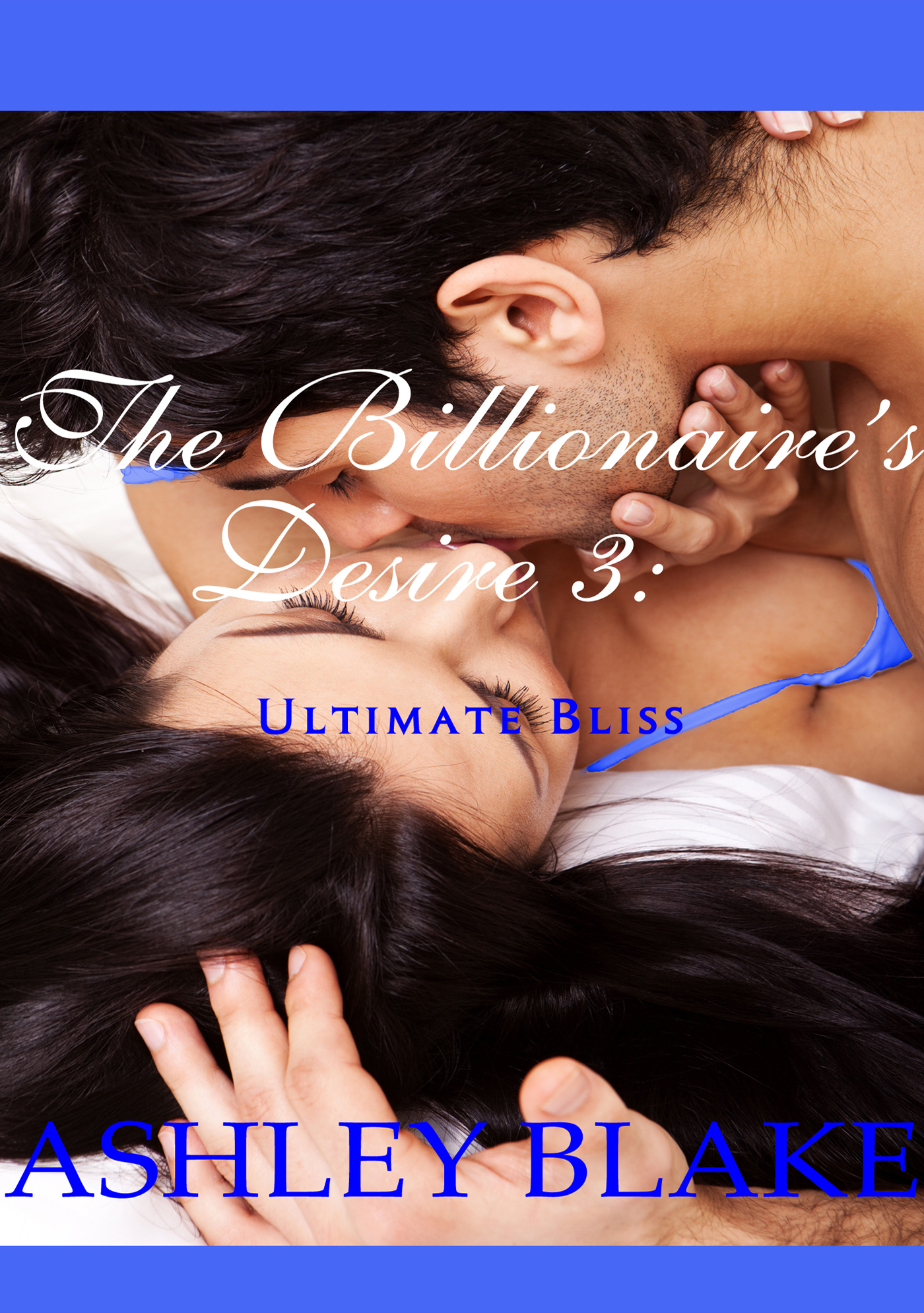 The Billionaire's Desire 3 By: Ashley Blake