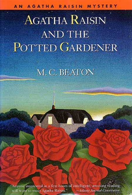 Agatha Raisin and the Potted Gardener By: M. C. Beaton