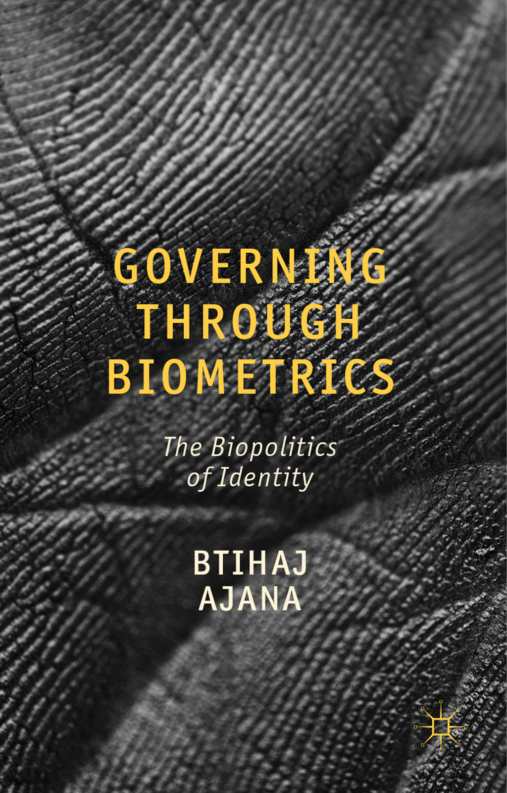 Governing through Biometrics The Biopolitics of Identity