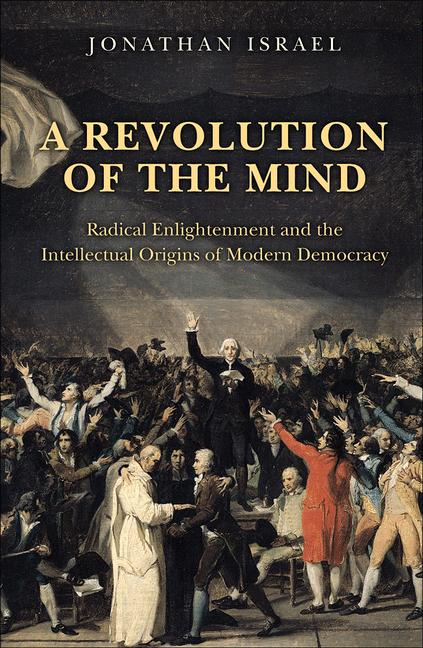 A Revolution of the Mind By: Jonathan Israel