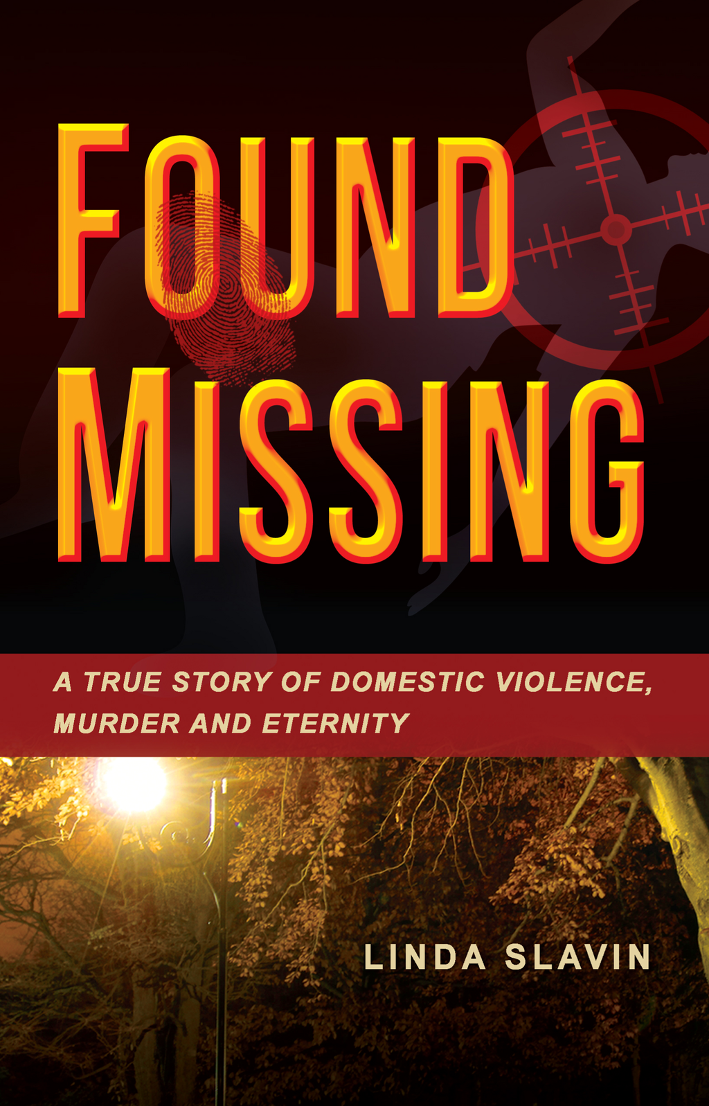 Found Missing: A True Story of Domestic Violence, Murder and Eternity