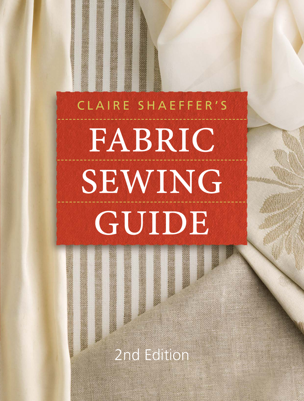 Claire Shaeffer's Fabric Sewing Guide By: Claire Shaeffer