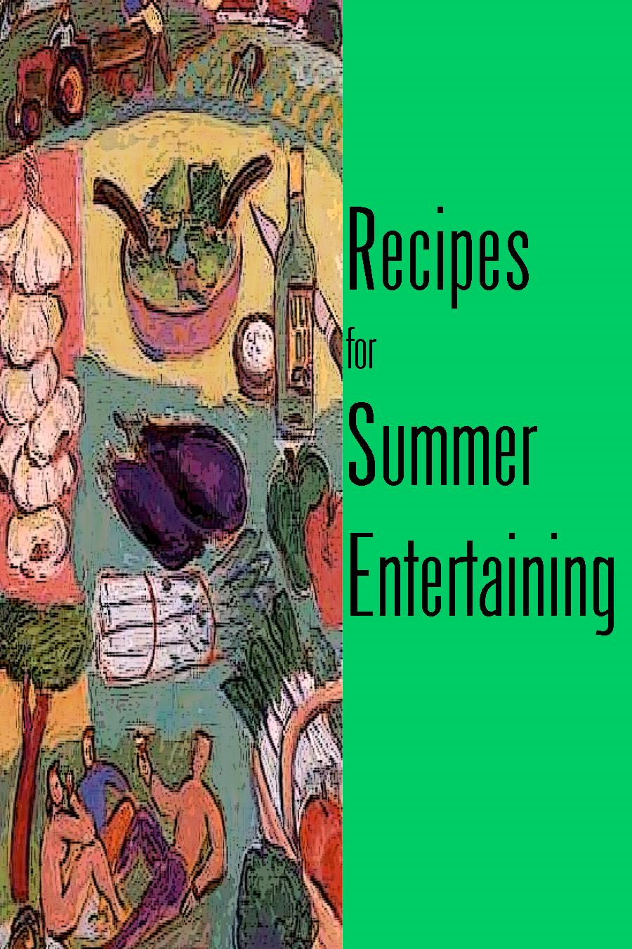 Recipes for Summer Entertaining