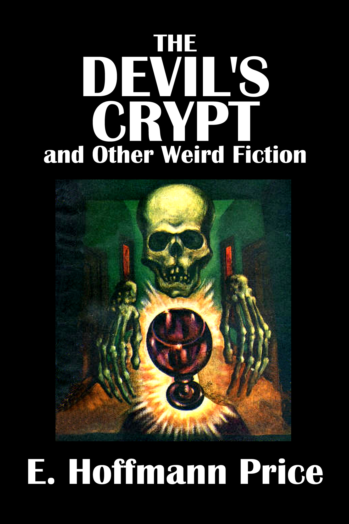 The Devil's Crypt and Other Weird Fiction by E. Hoffmann Price
