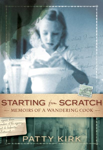 Starting from Scratch By: Patty Kirk