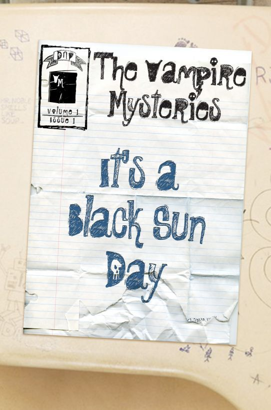 The Vampire Mysteries (Issue #1): It's A Black Sun Day By: E-Book