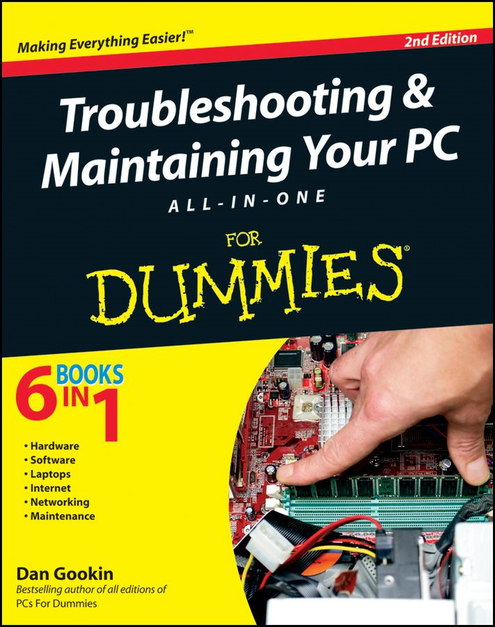 Troubleshooting and Maintaining Your PC All-in-One For Dummies By: Dan Gookin