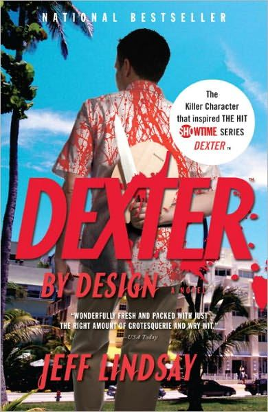 Dexter by Design By: Jeff Lindsay