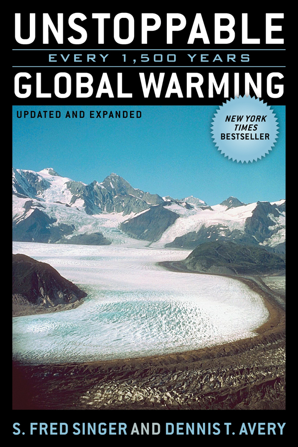 Unstoppable Global Warming By: Dennis Avery,Fred S. Singer,Fred Singer