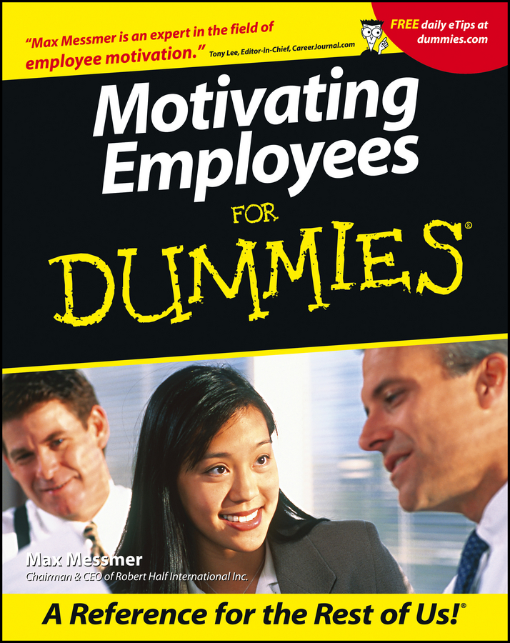 Motivating Employees For Dummies By: Max Messmer
