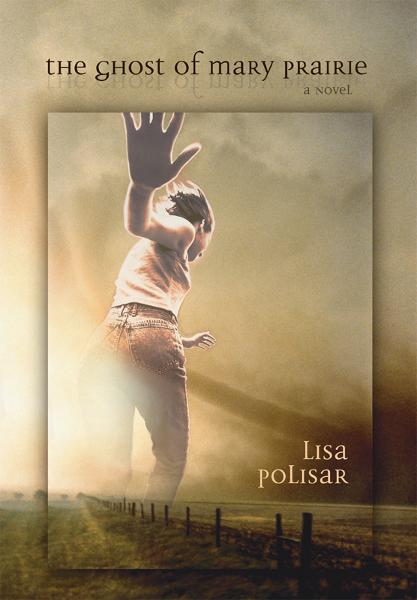 The Ghost of Mary Prairie By: Lisa Polisar