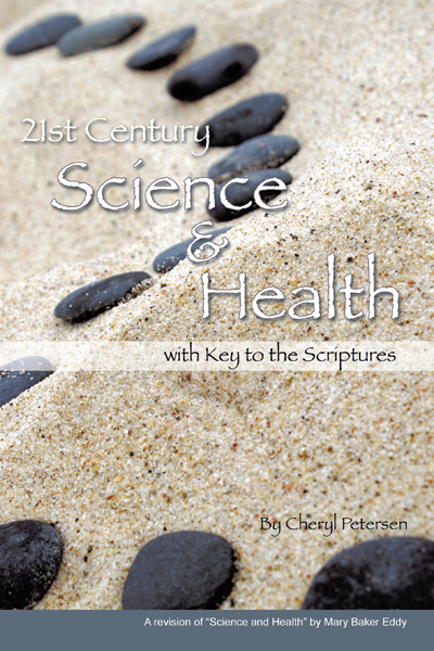21st Century Science and Health with Key to the Scriptures By: Cheryl Petersen