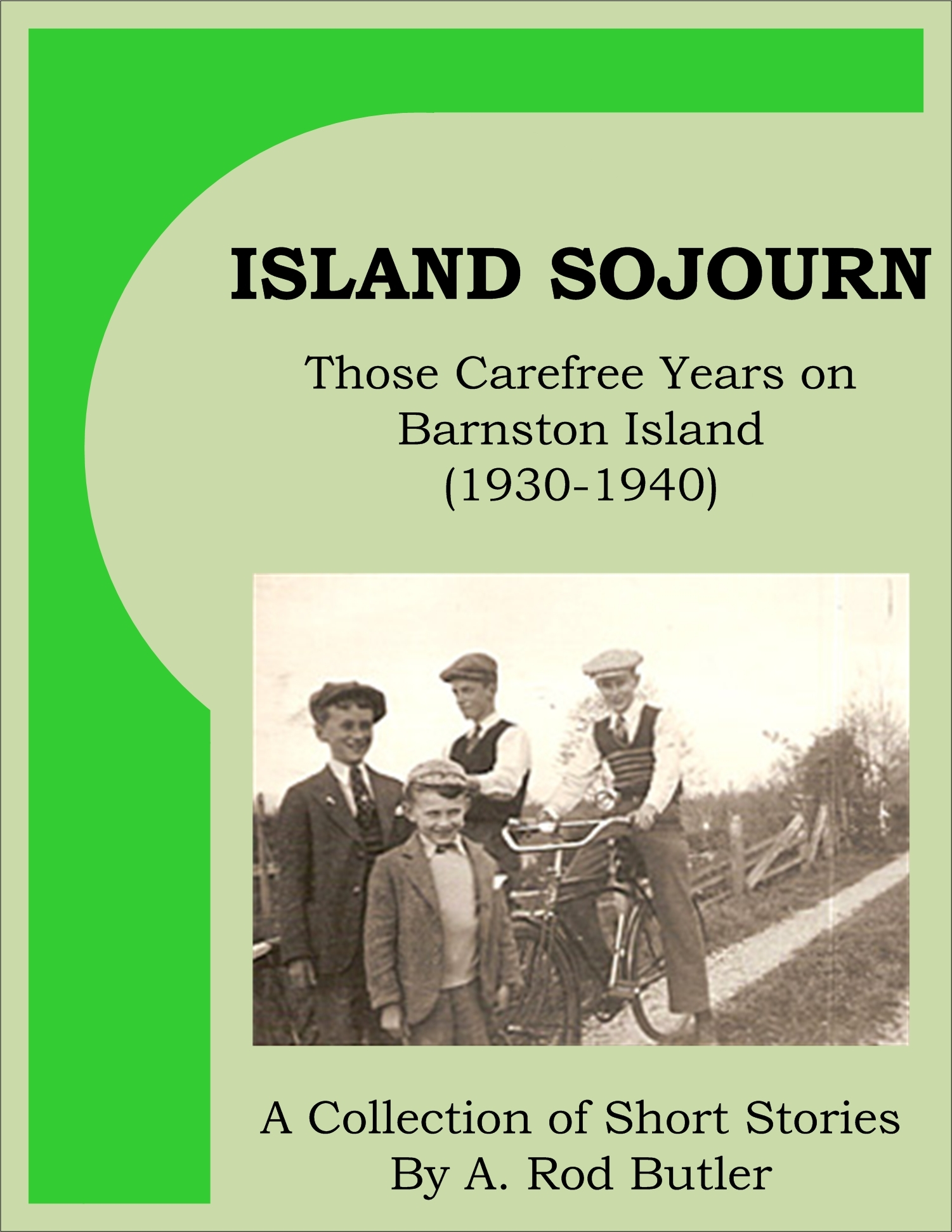 Island Sojourn - Those Carefree Years on Barnston Island (1930-1940) By: Rod Butler