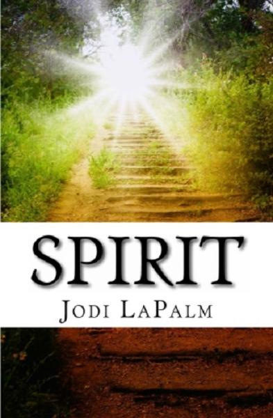 Spirit By: Jodi LaPalm