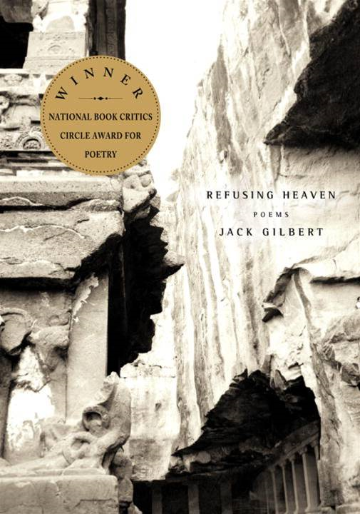 Refusing Heaven By: Jack Gilbert