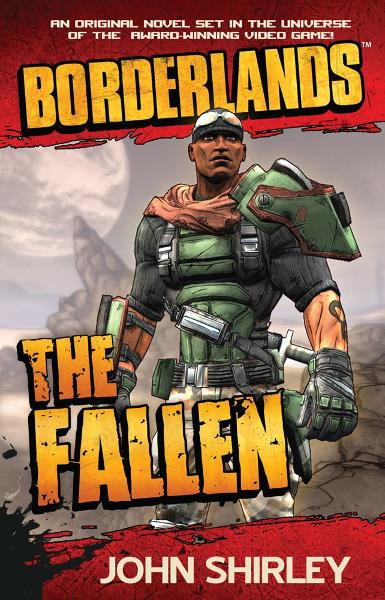 Borderlands: The Fallen By: John Shirley