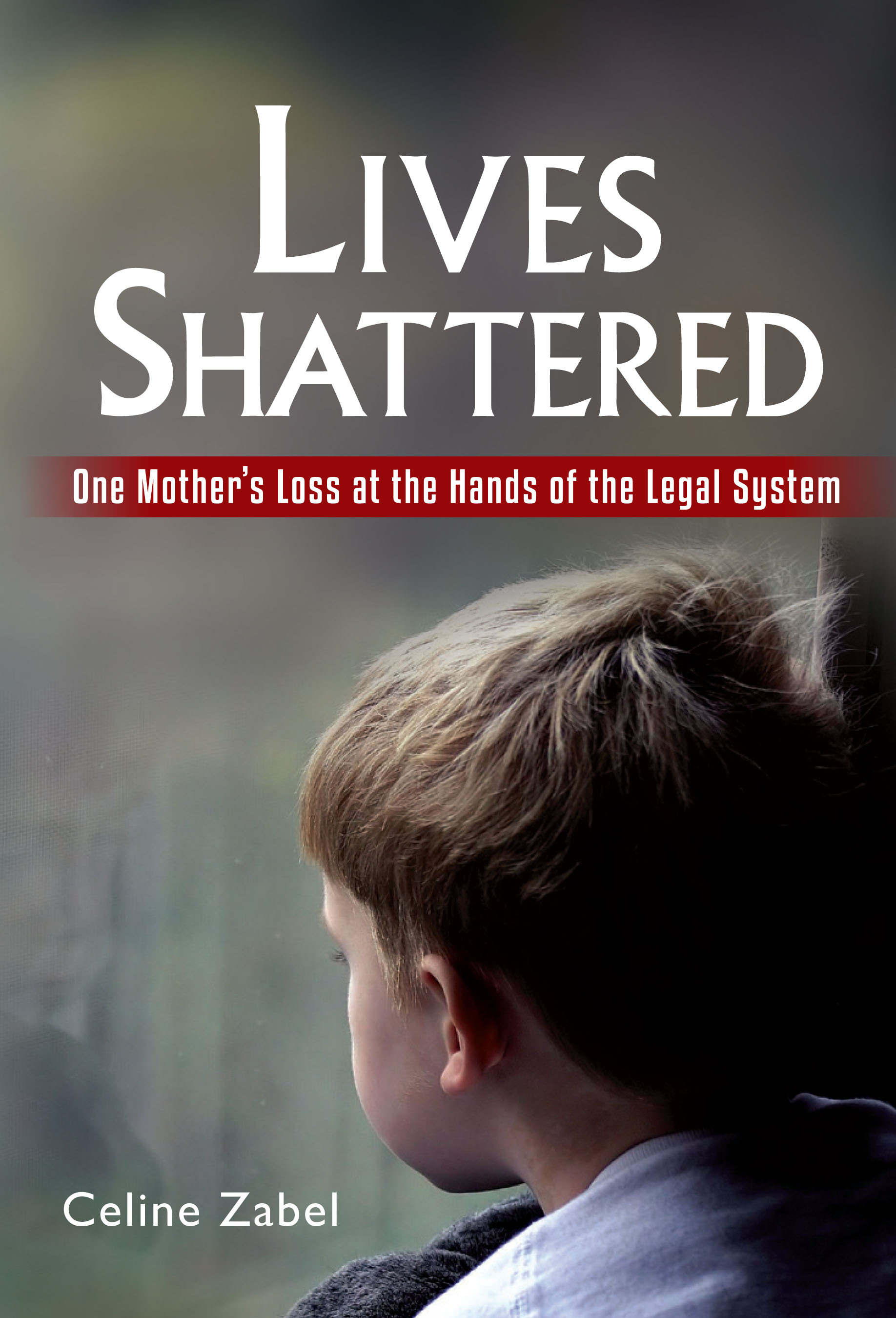 Lives Shattered: One Mother's Loss at the Hands of the Legal System