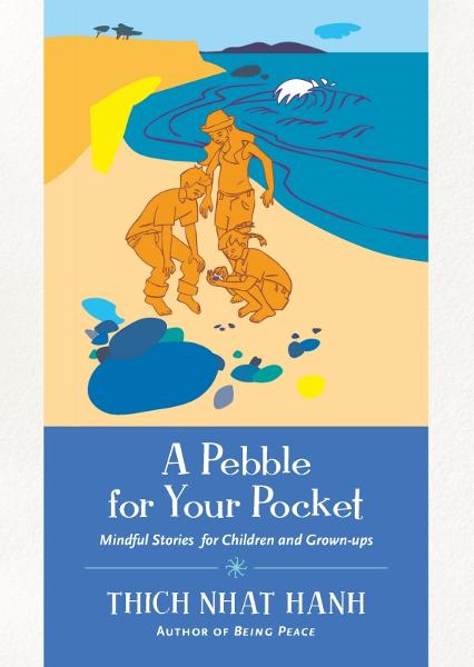 A Pebble for Your Pocket By: Thich Nhat Hanh,Nguyen Thi Hop,Philippe Ames