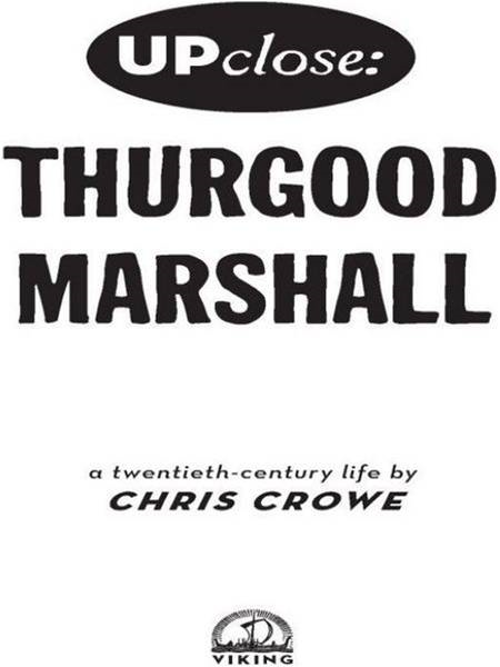 Thurgood Marshall By: Chris Crowe