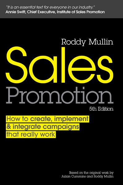Sales Promotion: How to Create, Implement and Integrate Campaigns that Really Work