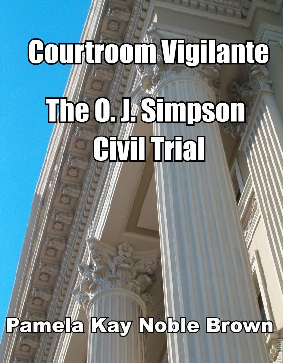 Courtroom Vigilante: The O.J. Simpson Civil Trial