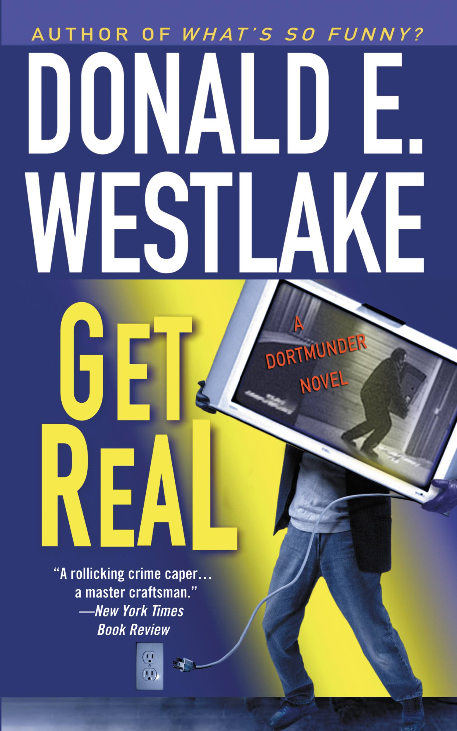 Get Real By: Donald E. Westlake