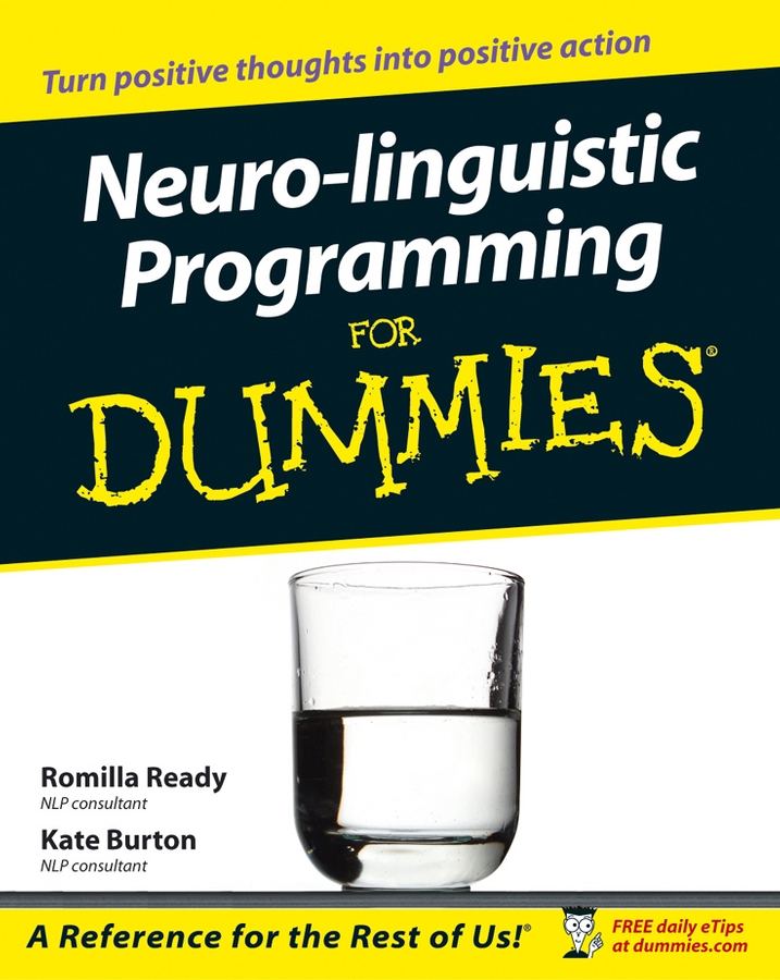Neuro-linguistic Programming for Dummies By: Kate Burton,Romilla Ready