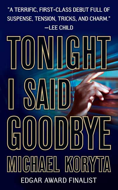 Tonight I Said Goodbye By: Michael Koryta