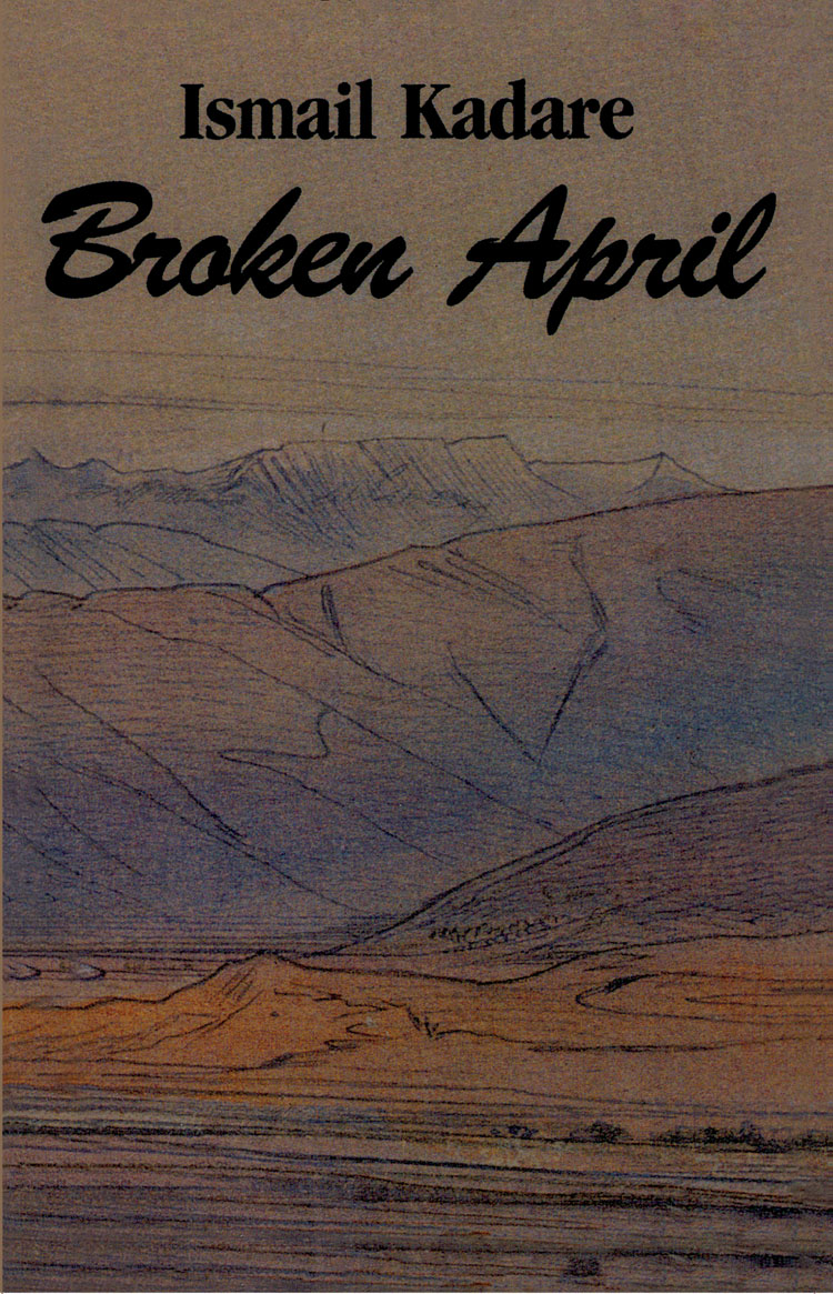 Broken April By: Ismail Kadare