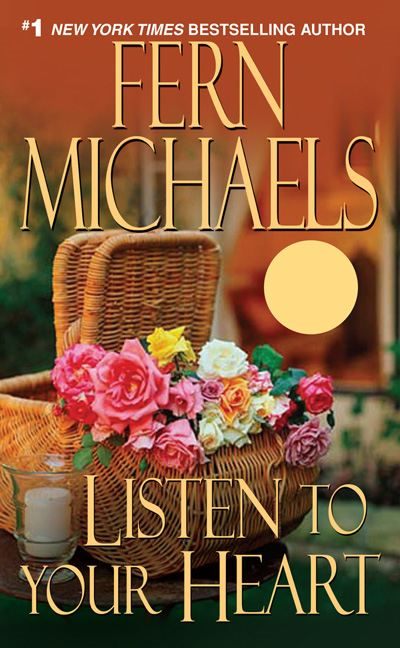 Listen To Your Heart By: Fern Michaels