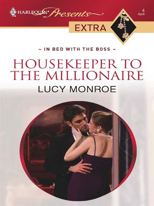 Housekeeper to the Millionaire By: Lucy Monroe
