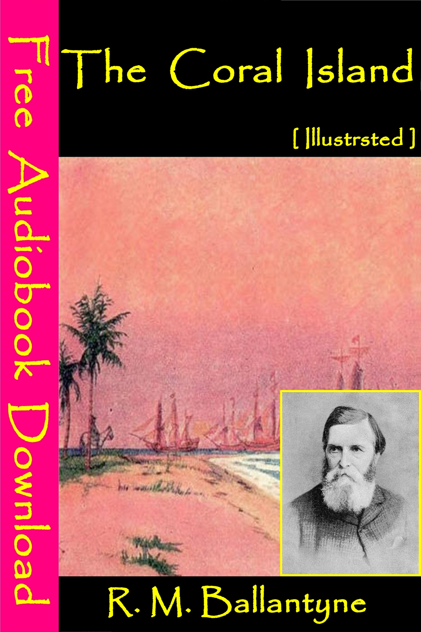 R. M. Ballantyne - The Coral Island [ Illustrated ]