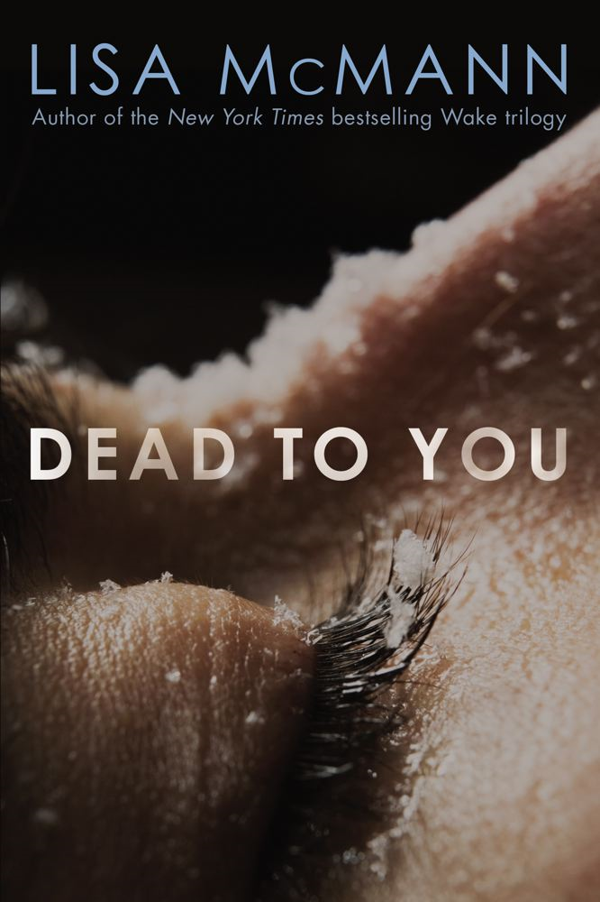 Dead to You By: Lisa McMann