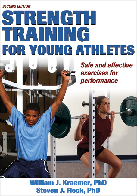 Strength Training for Young Athletes, Second Edition By: William Kraemer, Steven Fleck