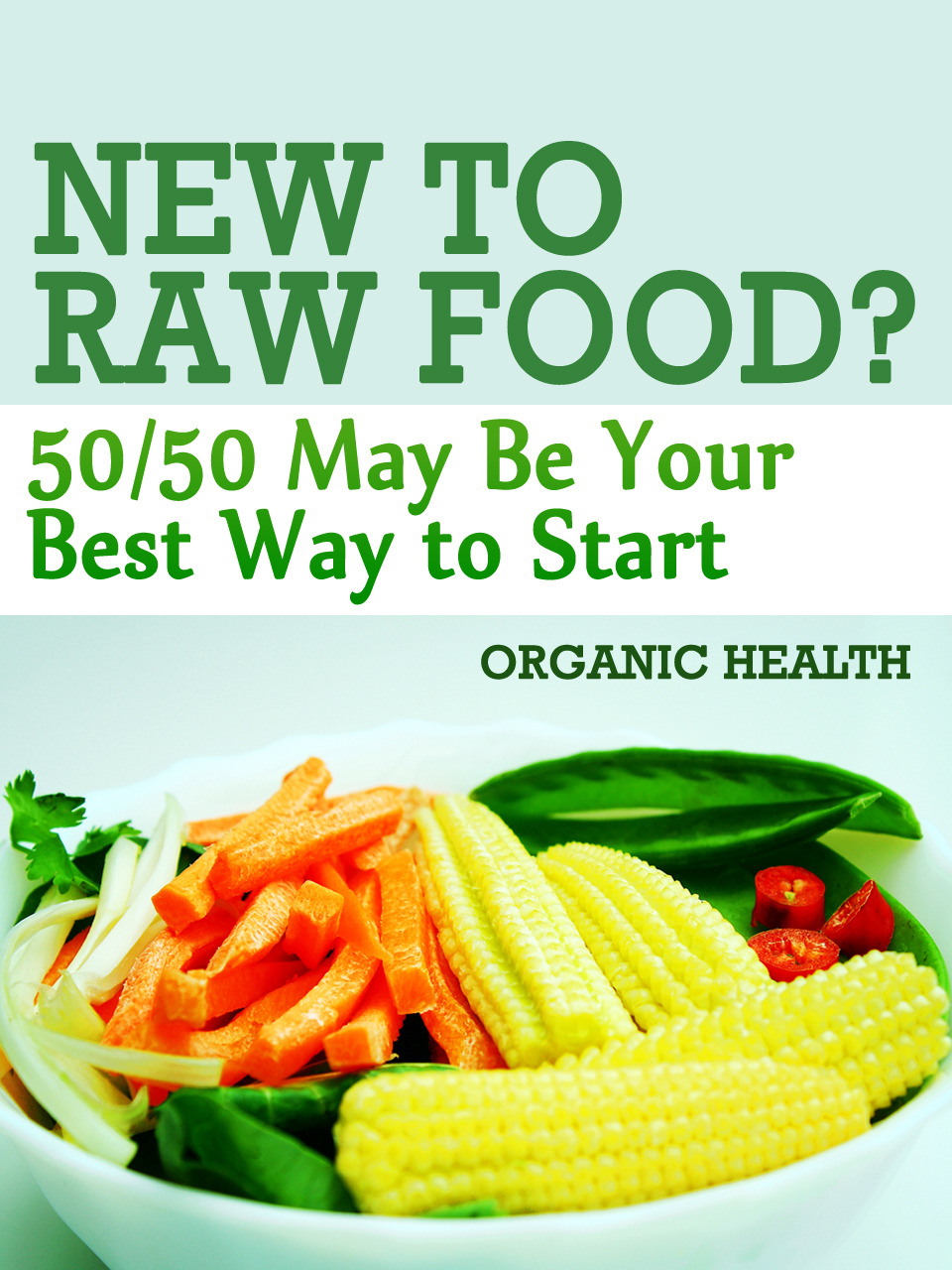 New to Raw Food?  50/50 May Be Your Best Way to Start