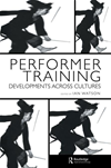 Performer Training: Developments Across Cultures: