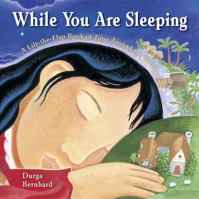 While You Are Sleeping: A Lift-the-Flap Book of Time Around the World