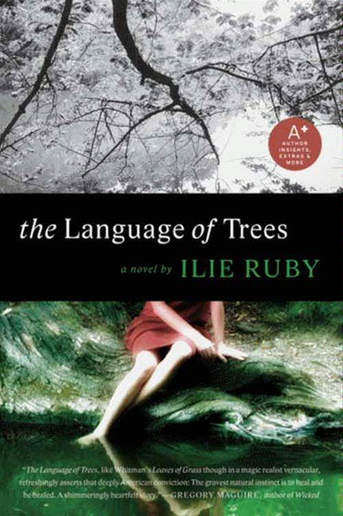The Language of Trees: A Novel By: Ilie Ruby
