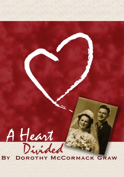 A Heart Divided By: Dorothy McCormack Graw