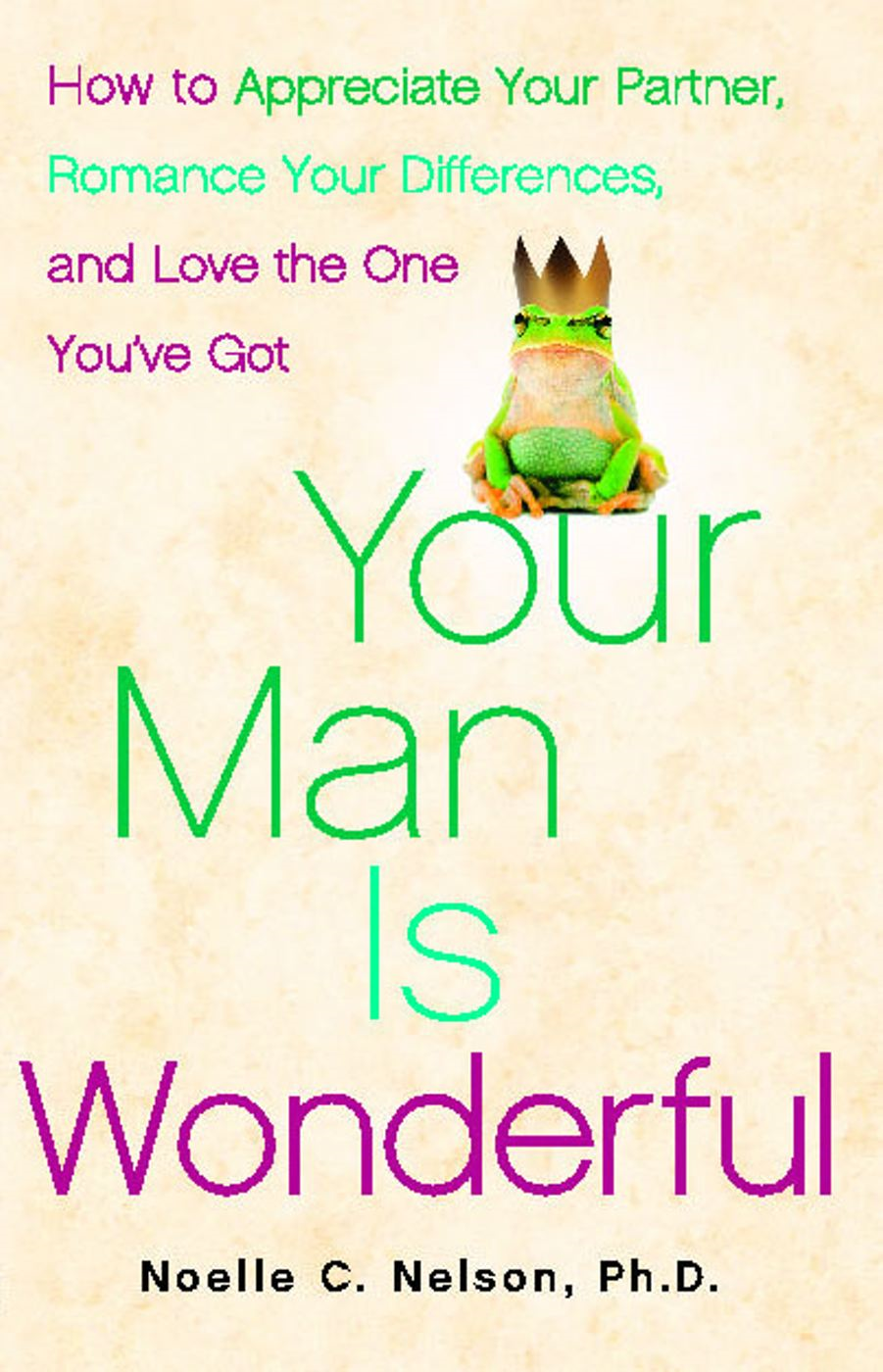 Your Man is Wonderful By: Noelle C. Nelson