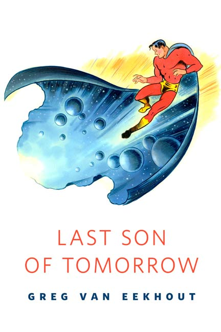 Last Son of Tomorrow By: Greg Van Eekhout