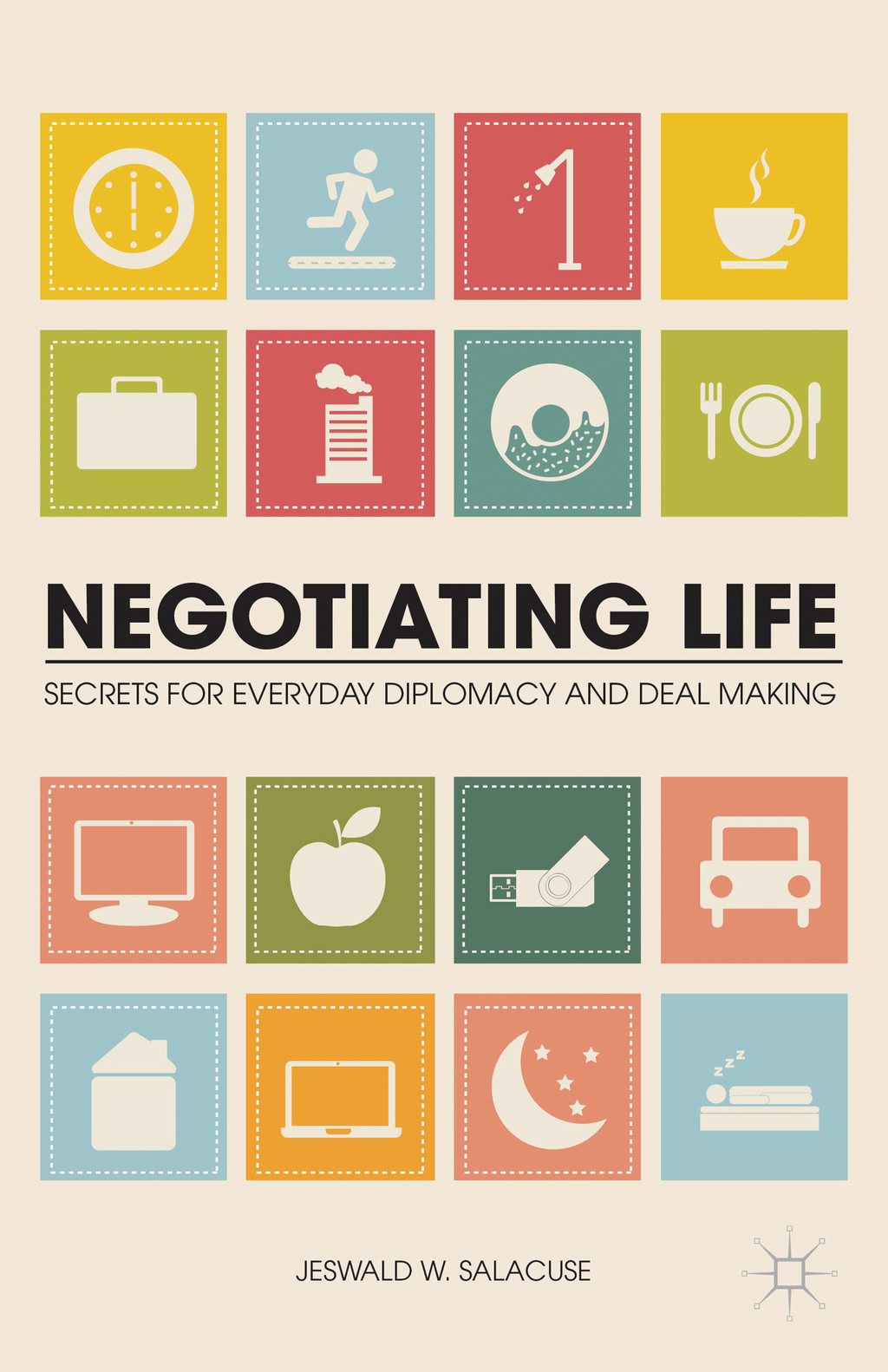 Negotiating Life Secrets for Everyday Diplomacy and Deal Making