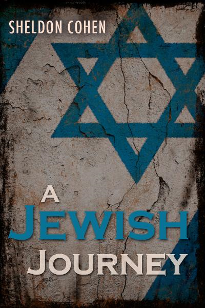 A Jewish Journey By: Sheldon Cohen