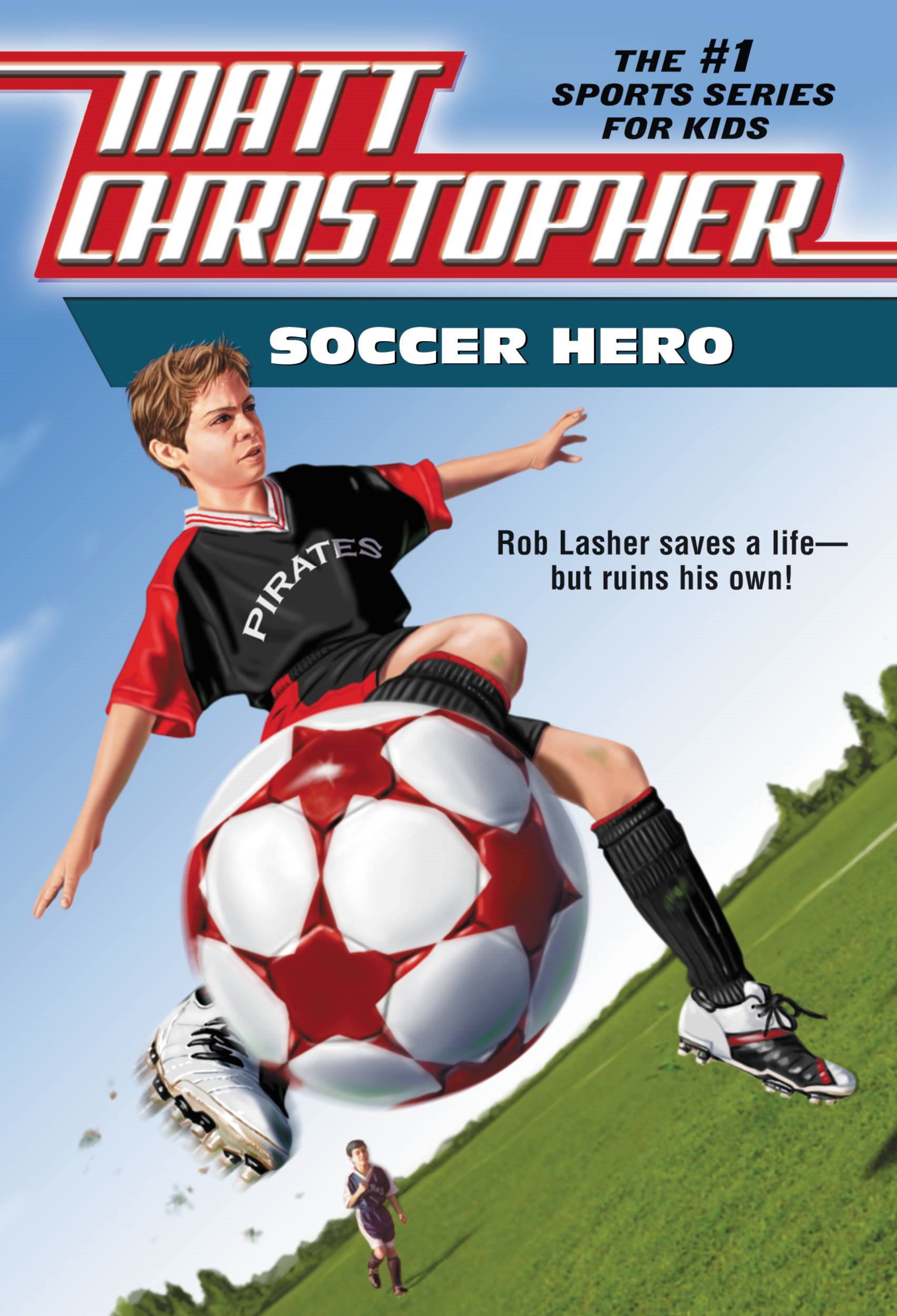 Soccer Hero By: Matt Christopher
