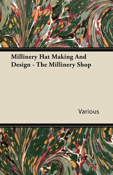 Millinery Hat Making And Design - The Millinery Shop