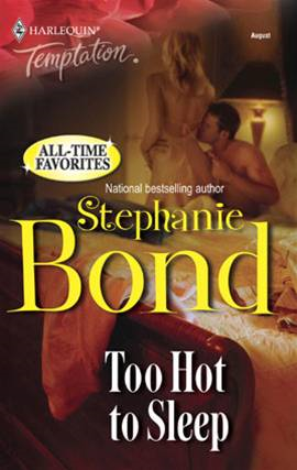 Too Hot to Sleep By: Stephanie Bond