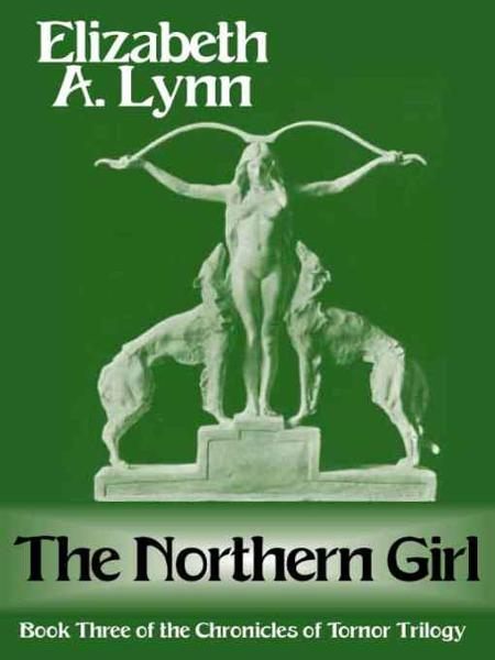 The Northern Girl By: Elizabeth A. Lynn
