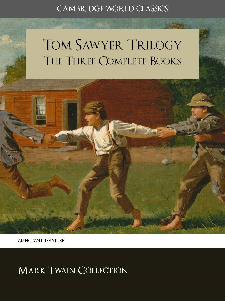THE COMPLETE TOM SAWYER TRILOGY by MARK TWAIN