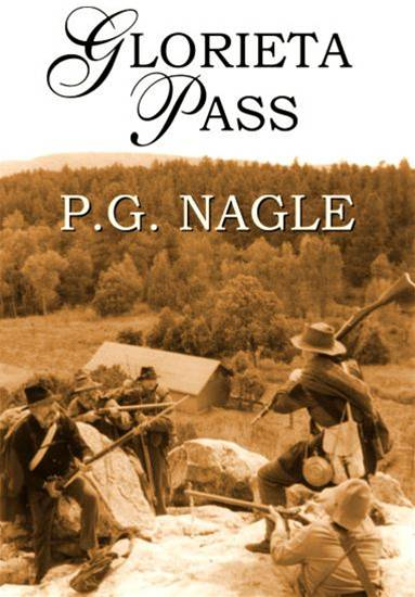 Glorieta Pass By: P.G. Nagle