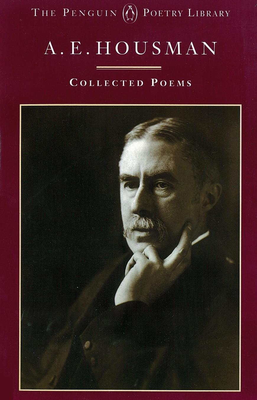 A.E. Housman: Collected Poems By: A.E. Housman